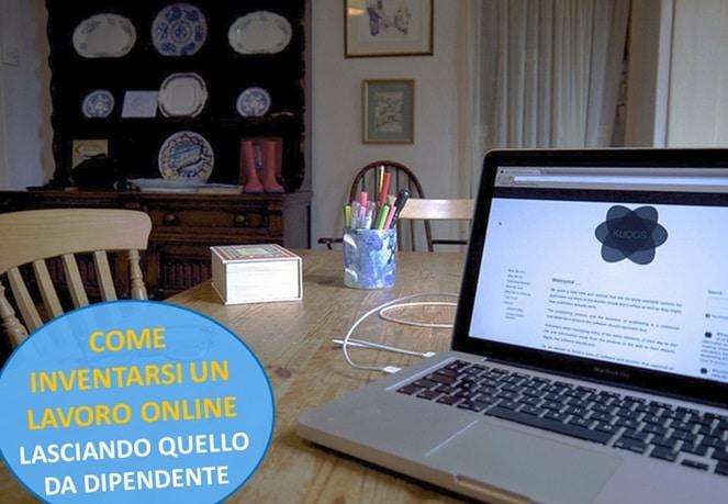 Come Inventarsi un Lavoro Online Lasciando quello da Dipendente