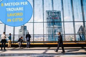 8 Metodi Efficaci per Trovare Lavoro in Italia nelle Grandi Città